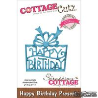 Лезвие CottageCutz - Elites Die - Happy Birthday Present