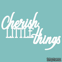 Чипборд от Вензелик - Cherish little things, размер: 70*45 мм