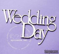 "Чипборд от  Wycinanka  - Надпись""Wedding Day"", 6 x 9 см"