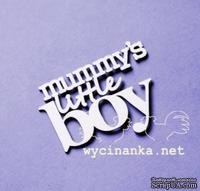 "Чипборд от Wycianka - napis ""mummy's little boy"", 1 дет."